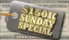 $150k Sunday Special