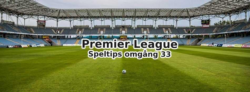 speltips och odds online premier league omgång 33
