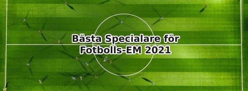 bästa specialare för fotbolls em 2021