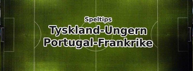 speltips tyskland-ungern portugal-frankrike
