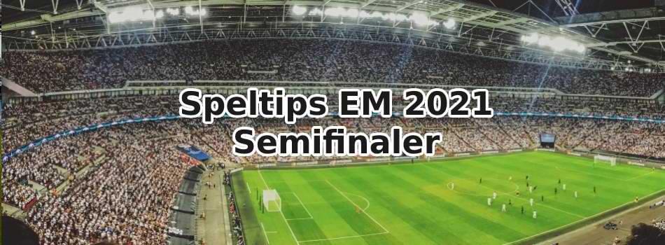 speltips semifinaler fotbolls em 2021